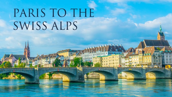 Paris to the Swiss Alps