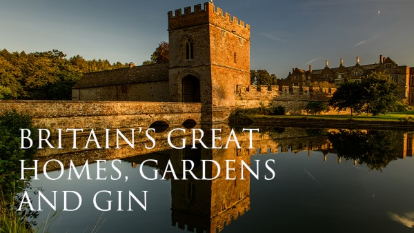 Explore Britain's Great Homes, Gardens and Gin