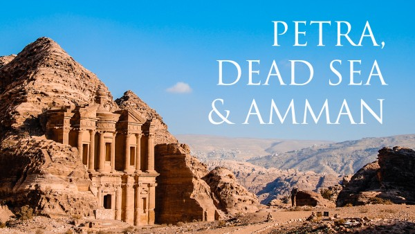 Discover Petra, The Dead Sea and Amman